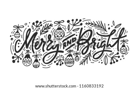 Christmas and New Year calligraphy phrase Merry And Bright. Modern lettering for cards, posters, t-shirts, etc. with handdrawn elements.