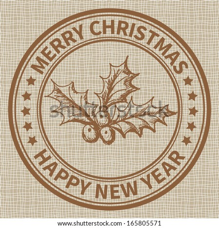Christmas and New Year stamp with the holly barry - stock vector