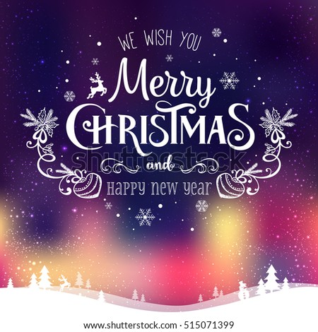 Christmas and New Year typographical on background with winter landscape with Northern Lights, snowflakes, light, stars. Xmas card. Vector Illustration