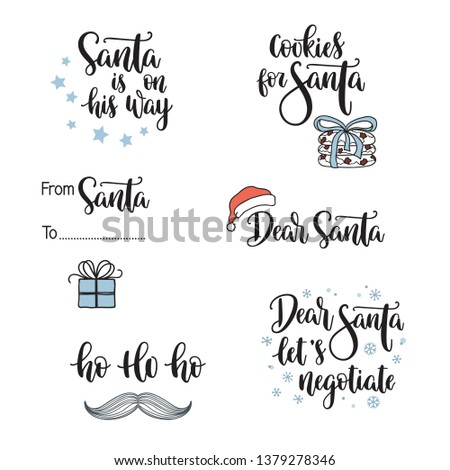 Christmas and Santa Claus related phrases. Hand lettering set. Dear Santa, lets negotiate, Ho Ho Ho, Santa is on his way, cookies, letters and gift tags elements
