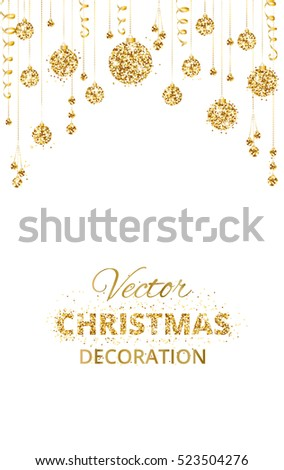 Christmas background with glitter golden decoration. Hanging balls and ribbons isolated on white. Great for greeting cards, party posters, banners, flyers. Eps10 vector illustration. #523504276