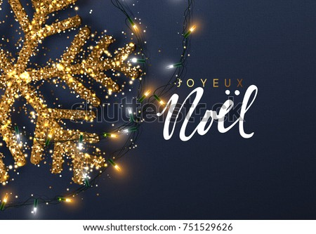Christmas background with Shining gold Snowflakes. French text Joyeux Noel. Lettering Merry Christmas card vector Illustration.