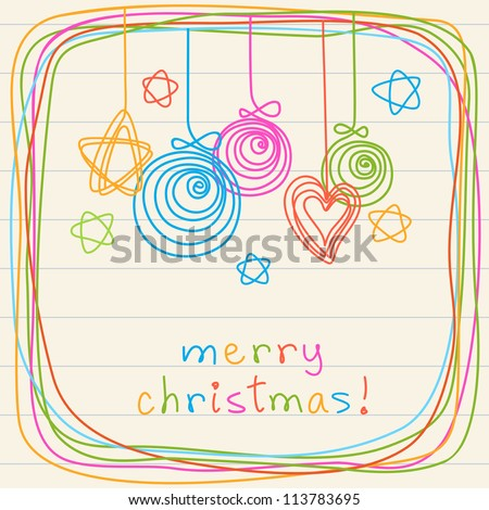 Christmas balls, stars, heart and frame of doodles. Invitation and greeting card on a sheet of notebook. Colorful background with lettering Merry Christmas. Illustration in childish hand drawn style