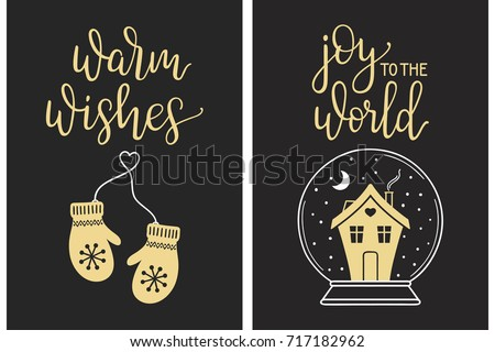 Christmas cards with modern calligraphy lettering. Warm wishes and Joy to the world handwriting with mittens and house in glass ball