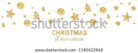 Christmas golden decoration isolated on white background. Hanging glitter balls, trees, stars. Holiday vector frame for party posters, banners. Winter season sparkling ornaments. Seamless strings. #1180422868