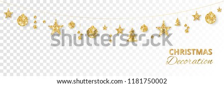 Christmas golden decoration isolated on white background. Hanging glitter balls, trees, stars. Holiday vector frame for party posters, headers, banners. Winter season sparkling ornaments on a string. #1181750002