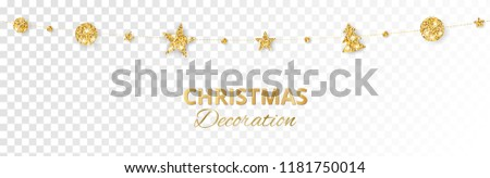 Christmas golden decoration isolated on white background. Hanging glitter balls, trees, stars. Holiday vector frame for party posters, headers, banners. Winter season sparkling ornaments on a string. #1181750014