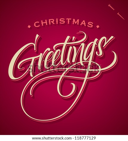 CHRISTMAS GREETINGS hand lettering - handmade calligraphy, vector (eps8) #118777129