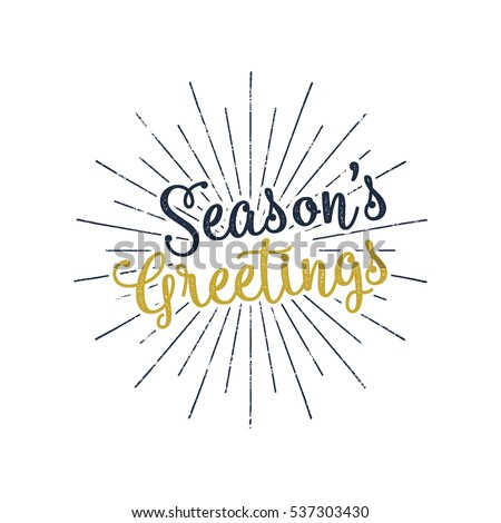 Christmas greetings lettering, holiday wish, saying and vintage label. Season's greetings calligraphy. Seasonal greeting typography design. Stock Vector Illustration.