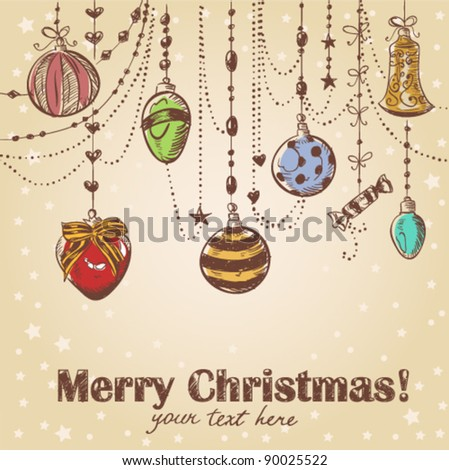 Christmas hand drawn decorative postcard with xmas toys and balls hanging on ornate laces with beads. Vector illustration