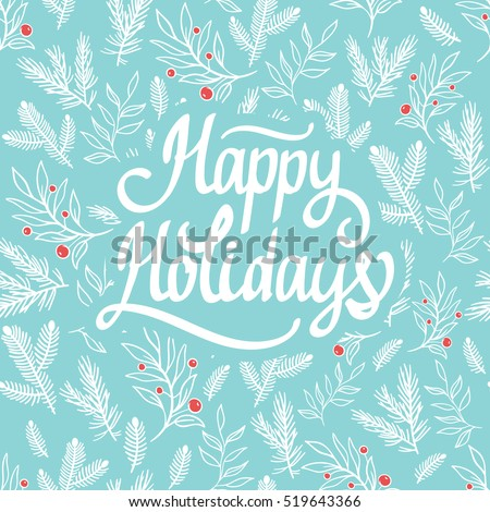 Christmas holiday pattern. Vector illustration. Gentle seamless blue background of branches, berries and leaves. Happy Holidays.