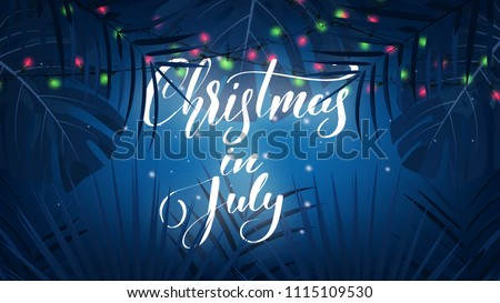 Christmas in July. Tropical background with exotic palm leaves, Christmas lights and lettering. Summer Christmas banner - Shutterstock ID 1115109530