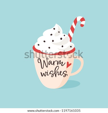 Christmas, New Year greeting card, invitation. Handwritten Warm wishes text. Hand drawn cup of tea, coffee or chocolate with cream and candy cane. Vintage vector illustration.