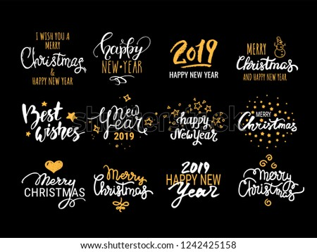 Christmas & New Year vector set. Handwritten lettering, holiday label, congratulations text design templates, winter illustrations. Festive quotes Merry Christmas, Happy New Year 2019, Best wishes.