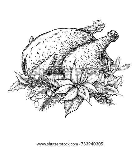Christmas or thanksgiving turkey. Hand drawn vector illustration. Holiday traditional dinner Roasted chicken meat with xmas mistletoe, poinsettia, holly, pinecone Food sketch for restaurant, cafe menu