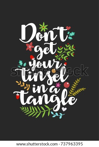 Christmas quote, lettering. Print Design Vector illustration. Don't get your tinsel in a tangle.