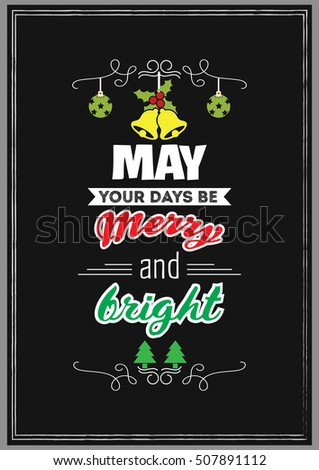Christmas quote may your days be merry and bright stock vector