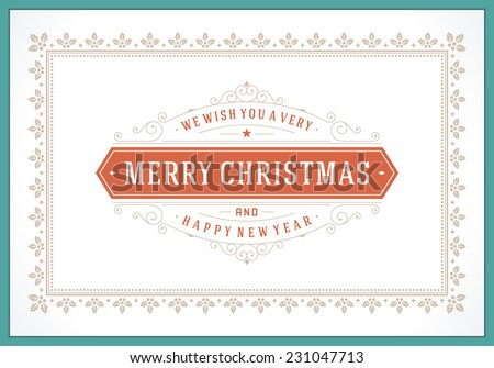 Christmas retro greeting card and ornament decoration. Merry Christmas holidays wish invitation design and vintage background. Happy new year message. Vector illustration.  #231047713