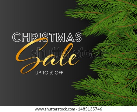 Christmas Sale banner with green fir branches on black background. Up to percent lettering can be used for posters, leaflets, announcements