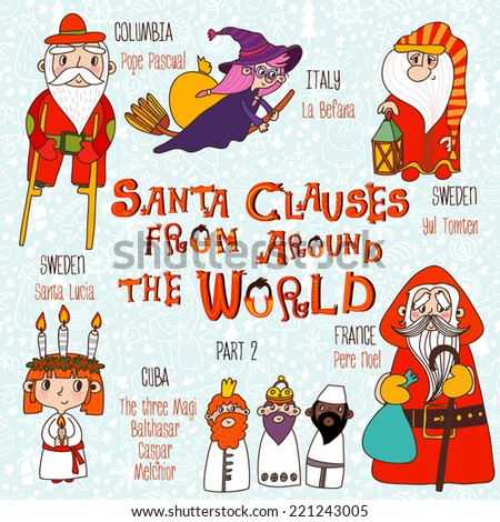 Christmas set - Santa Clauses from Around the World. Part 2: Pope Pascual, La Befana, Pere Noel, Santa Lucia, Yul Tomten and The three Magi: Balthasar, Caspar, Melchior Foto stock ©