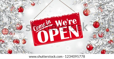 Christmas twigs with the sign and text Come in, We are open. Eps 10 vector file.