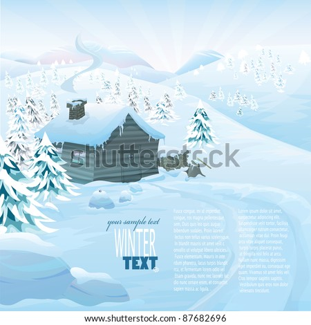 Christmas vector series with copyspace. Winter landscape with wooden cottage in high mountains. Frozen snow and pine forest with slopes in the background