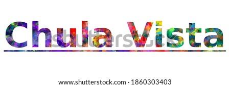 Chula Vista. Colorful typography text banner. Vector the word chula vista california design