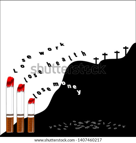Cigarettes and letters lose work, lose health, lose money, vector Illustration, illustration, not smoking, world day