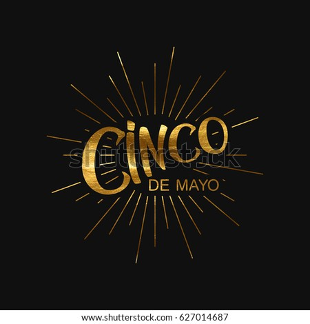 Cinco de Mayo. Vector festive illustration of lettered label with golden paint texture and light rays. 5 of May holiday vector. Mexican holiday lettering.