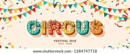 Circus banner with typography design. Vector illustration with retro light bulbs font, streamers, confetti and hanging flags garlands.
