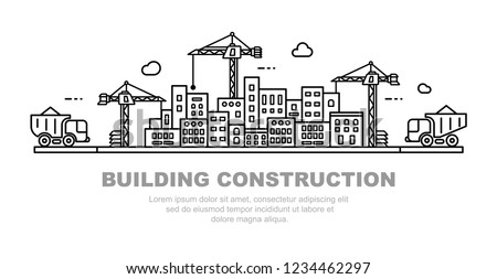 City building concept. Urban horizon with cranes and dump trucks. Vector line art illustration.