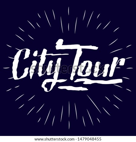 City Tours logo for travel company or agency. Emblem design, hand drawn calligraphic lettering. Travel vector illustration. Souvenir print design.