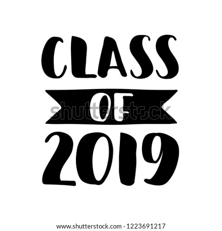 Class of 2019. Black Hand drawn brush lettering Graduation logo on white background. Template for graduation design, party, high school or college graduate, yearbook. Vector illustration.