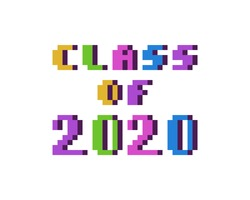 Class of 2020, colorful 8 bit pixel art font quote for prints, posters, banners, stickers, yearbook design isolated on white background. High school, college, university graduation congratulations.