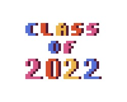 Class of 2022, colorful 8 bit pixel art font quote for prints, posters, banners, stickers, yearbook design isolated on white background. High school, college, university graduation congratulations.