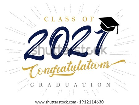 Class of 2021 Congratulations graduation inscription poster. Congratulations graduation calligraphy elegant lettering. Template for high school or college party banner, graduate invitation