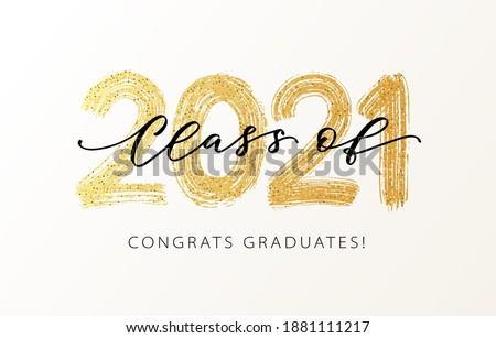 Class of 2021. Modern calligraphy. Vector illustration. Hand drawn brush lettering Graduation logo. Template for graduation class of 2021 design, party, high school or college graduate, yearbook.