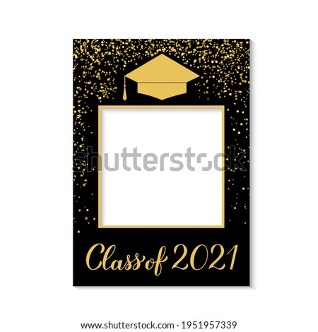 Class of 2021 photo booth frame graduation cap isolated on white. Graduation party photobooth props. Grad celebration selfie frame.  Vector template.