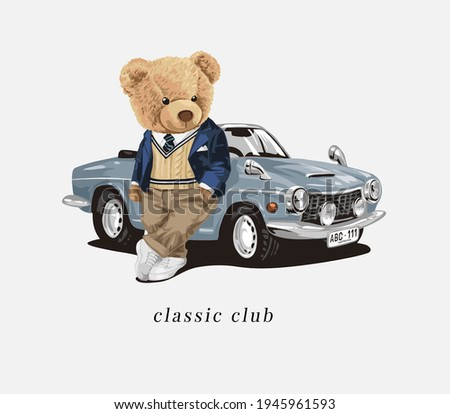 classic club slogan with bear doll and classic car vector illustration