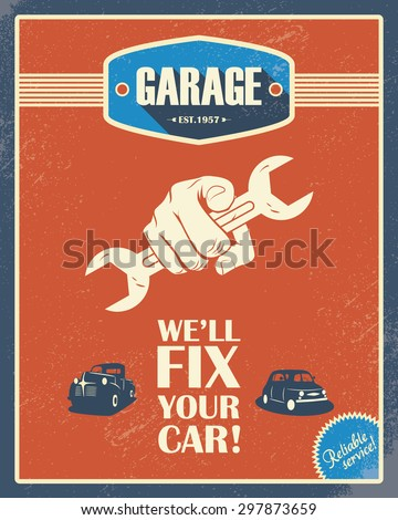 Classic garage poster Vintage cars Retro style design Grunge background Long shadow font Automotive repair shop Eps10 vector illustration