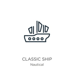 Classic ship icon. Thin linear classic ship outline icon isolated on white background from nautical collection. Line vector sign, symbol for web and mobile