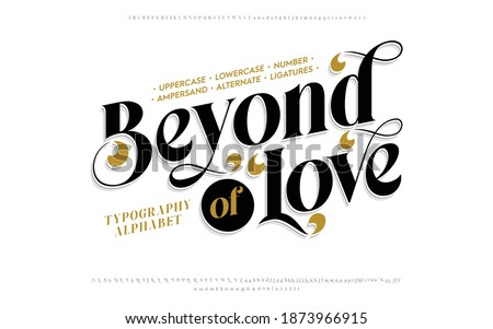 Classic typography serif font. Uppercase, lowercase, ligatures, ampersand, alternate, and number. Vector illustration word. Lettering Minimal Fashion Designs Romance Elegant.