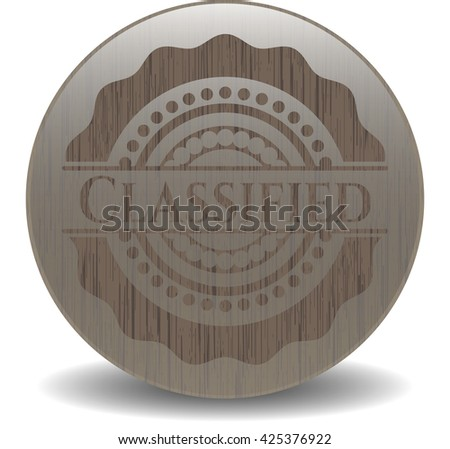 Classified badge with wooden background