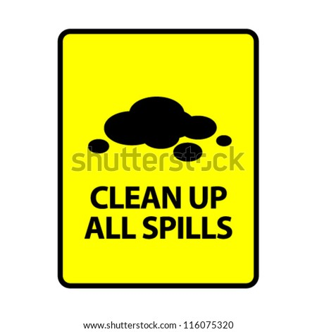 Clean Up All Spills. An office/business sign formatted to fit an A4 or Letter page.