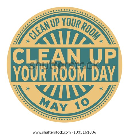 clean up your room day  may 10  ...