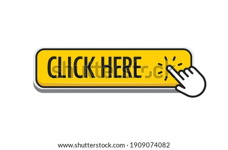 Click here yellow button with hand clicking icon.