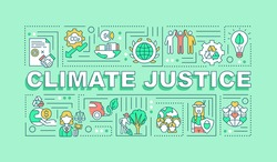 Climate justice word concepts banner. Infographics with linear icons on green background. Environmental protection Isolated typography. Climate change. Vector outline RGB color illustration