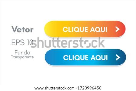 Clique aqui botao com fundo transparente (Click here button, transparent backgroun in portuguese) for website navigation and app. Ui interface. Vector illustration. Foto stock ©
