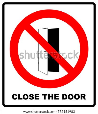 Close the door sign. Keep this door closed icon. Vector illustration isolated on white. Warning forbidden red symbol for public places