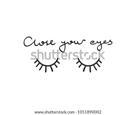 close your eyes text and shut